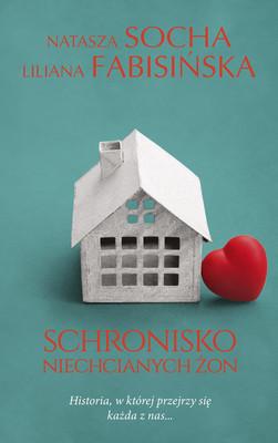 Natasza Socha, Liliana Fabisińska - Schronisko niechcianych żon