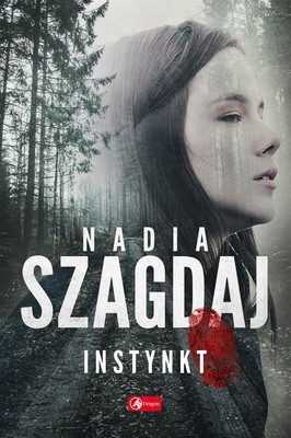 Nadia Szagdaj - Instynkt
