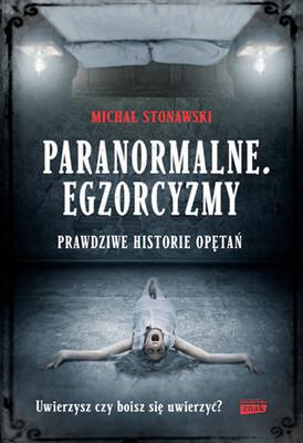Michał Stonawski - Paranormalne. Egzorcyzmy
