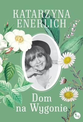 Katarzyna Enerlich - Dom na Wygonie