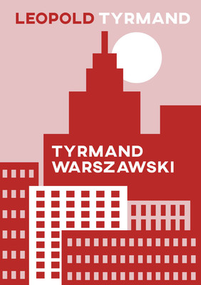Leopold Tyrmand - Tyrmand warszawski / Leopold Tyrmand - Tyrmand Warszawski