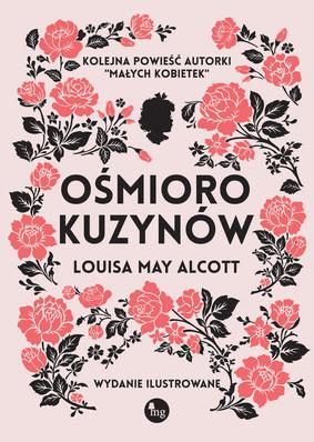 Louisa May Alcott - Ośmioro kuzynów / Louisa May Alcott - Eight Cousins Or, The Aunt-Hill