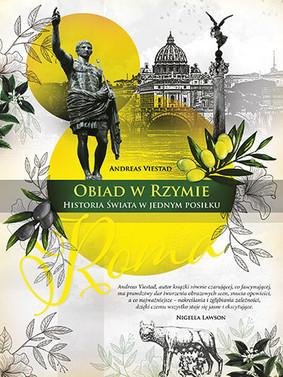Andreas Viestad - Obiad w Rzymie. Historia świata w jednym posiłku