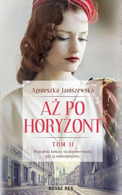 Agnieszka Janiszewska - Aż po horyzont. Tom 2