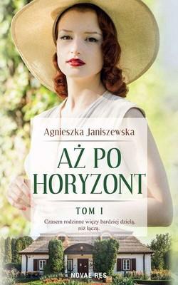 Agnieszka Janiszewska - Aż po horyzont. Tom 1