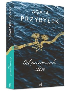 Agata Przybyłek - Od pierwszych słów
