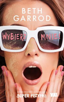 Beth Garrod - Wybierz mnie!