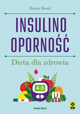 Dorota Drozd - Insulinooporność. Dieta dla zdrowia