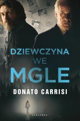 Donato Carrisi - Dziewczyna we mgle / Donato Carrisi - La Ragazza Nella Niebla