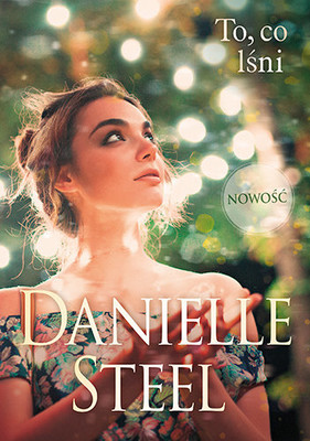 Danielle Steel - To, co lśni