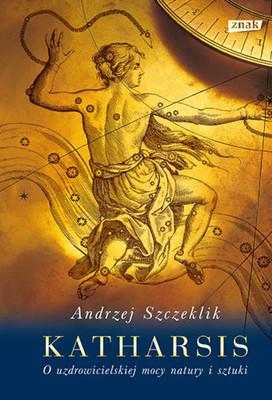 Andrzej Szczeklik - Katharsis. O uzdrowicielskiej mocy natury i sztuki (2021)