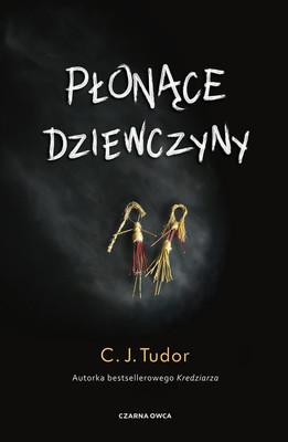 C. J. Tudor - Płonące dziewczyny
