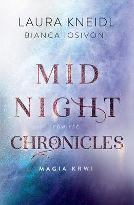 Bianca Iosivoni, Laura Kneidl - Magia krwi. Midnight Chronicles. Tom 2