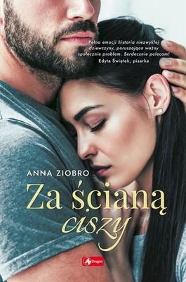Anna Ziobro - Za ścianą ciszy