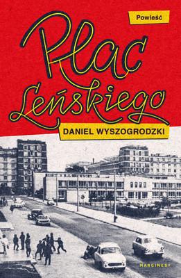 Daniel Wyszogrodzki - Plac Leńskiego