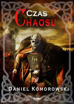Daniel Komorowski - Czas chaosu. Furia wikingów