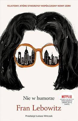 Fran Lebowitz - Nie w humorze