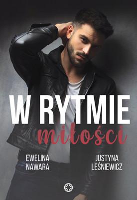Ewelina Nawara, Justyna Leśniewicz - W rytmie miłości