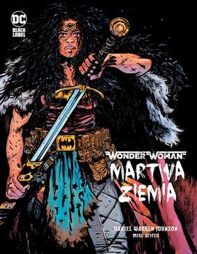 Daniel Warren Johnson, Mike Spicer - Martwa ziemia. Wonder Woman