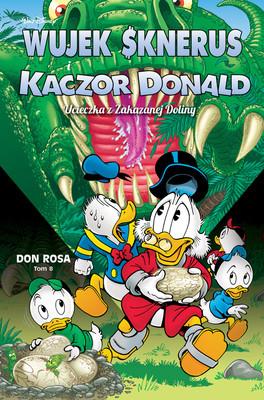 Don Rosa - Ucieczka z Zakazanej Doliny. Wujek Sknerus i Kaczor Donald. Tom 8