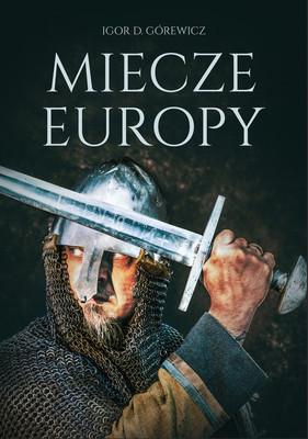 Igor D. Górewicz - Miecze Europy