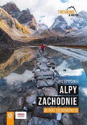 Iris Kurschner - Alpy Zachodnie. 30 wielodniowych tras trekkingowych