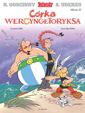 Jean-Yves Ferri, Didier Conrad - Córka Wercyngetoryksa. Asteriks. Tom 38