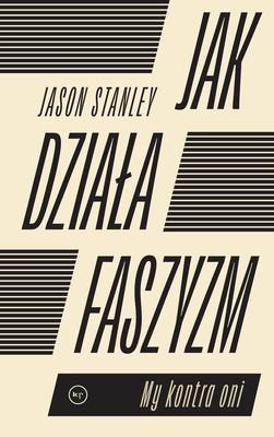 Jason Stanley - Jak działa faszyzm