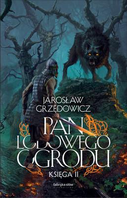 Jarosław Grzędowicz - Pan Lodowego Ogrodu. Tom 2