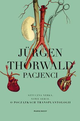 Jürgen Thorwald - Pacjenci / Jürgen Thorwald - Die Patienten