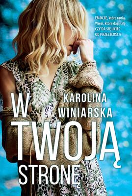 Karolina Winiarska - W twoją stronę