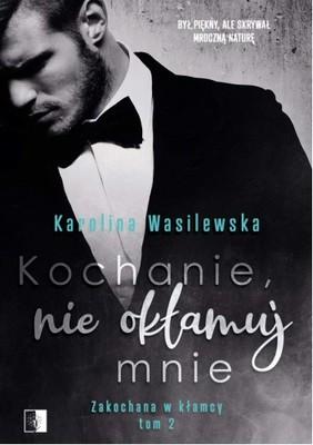 Karolina Wasilewska - Kochanie, nie okłamuj mnie