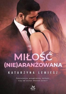 Katarzyna Lemiesz - Miłość (nie)aranżowana