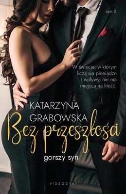 Katarzyna Grabowska - Bez przeszłości. Gorszy syn. Tom 2