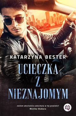 Katarzyna Bester - Ucieczka z nieznajomym