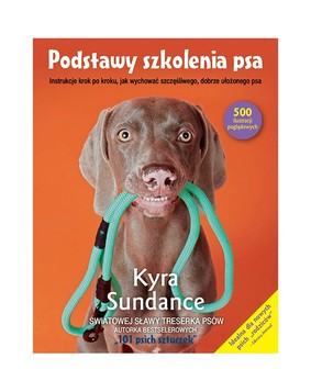 Kyra Sundance - Podstawy szkolenia psa