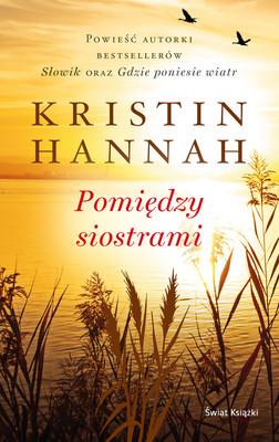 Kristin Hannah - Pomiędzy siostrami
