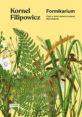 Kornel Filipowicz - Formikarium, czyli w moim świecie mrówek. Opowiadania / Kornel Filipowicz - Formikarium, Czyli W Moim świecie Mrówek. Opowiadania