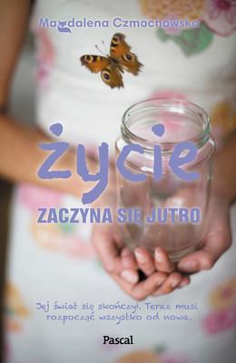 Magdalena Czmochowska - Życie zaczyna się jutro
