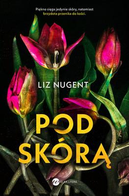 Liz Nugent - Pod skórą / Liz Nugent - Skin Deep
