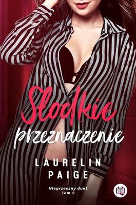 Laurelin Paige - Słodkie przeznaczenie. Niegrzeczny duet. Tom 2