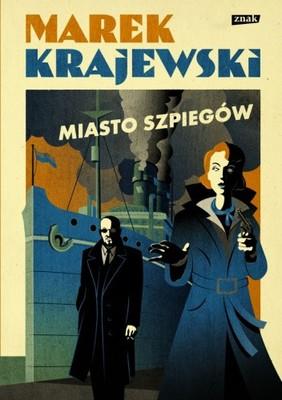 Marek Krajewski - Miasto szpiegów / Marek Krajewski - Miasto Szpiegów