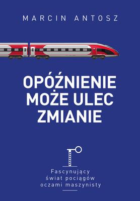 Marcin Antosz - Opóźnienie może ulec zmianie