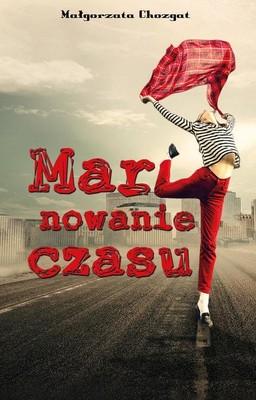 Małgorzata Chozgat - Marynowanie czasu