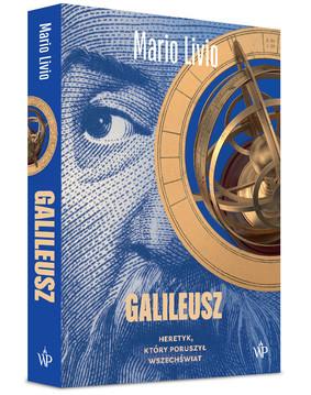 Mario Livio - Galileusz. Heretyk, który poruszył wszechświat