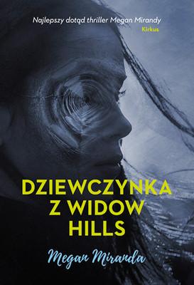 Megan Miranda - Dziewczynka z Widow Hills