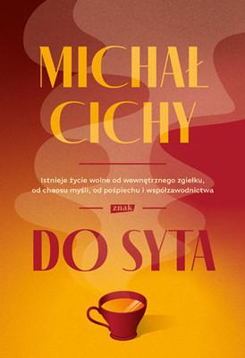 Michał Cichy - Do syta