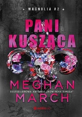 Meghan March - Pani Kusząca. Magnolia. Tom 2