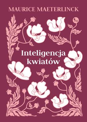 Maurice Maeterlinck - Inteligencja kwiatów / Maurice Maeterlinck - L'Intelligence Des Fleurs