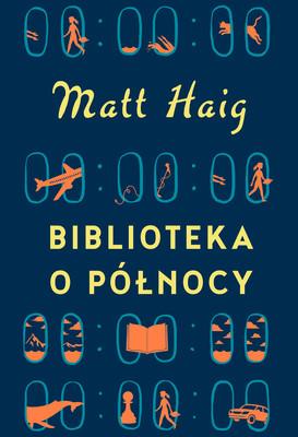 Matt Haig - Biblioteka o Północy / Matt Haig - The Midnight Library